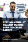 Staying Mentally Healthy During Your Teaching Career - Book