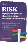 RISK : Signposting better choices to more adventurous teaching - Book