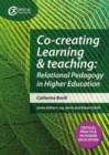 Co-creating Learning and Teaching : Towards relational pedagogy in higher education - Book