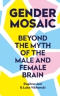 Gender Mosaic : Beyond the myth of the male and female brain - eBook