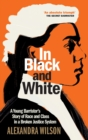 In Black and White : A Young Barrister's Story of Race and Class in a Broken Justice System - eBook