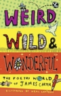 Weird, Wild & Wonderful : The Poetry World of James Carter - Book