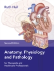 Anatomy, Physiology and Pathology for Therapists and Healthcare Professionals - Book