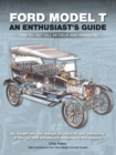 Ford Model T : Enthusiast's Guide 1908 to 1927 (all models and variants) - Book