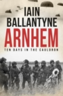 Arnhem : Ten Days in The Cauldron - Book