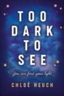 Too Dark to See - Book