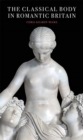 The Classical Body in Romantic Britain - Book