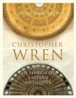Christopher Wren - In Search of Eastern Antiquity - Book