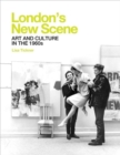 London`s New Scene - Art and Culture in the 1960s - Book