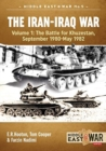 The Iran-Iraq War : Volume 1, the Battle for Khuzestan, September 1980-May 1982 - Book
