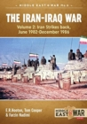 The Iran-Iraq War : Volume 2, Iran Strikes Back, June 1982-December 1986 - Book