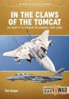 In the Claws of the Tomcat : Us Navy F-14 Tomcat in Combat, 1987-2000 - Book
