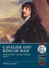 Cavalier and King of Man : James Stanley, 7th Earl of Derby 1607-51 - Book
