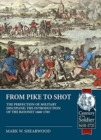 From Pike to Shot : The Perfection of Military Discipline: the Introduction of the Bayonet 1660-1705 - Book