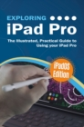 Exploring iPad Pro: iPadOS Edition : The Illustrated, Practical Guide to Using iPad Pro - eBook