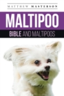 Maltipoo  Bible And Maltipoos : Your Perfect Maltipoo Guide Maltipoo, Maltipoos, Maltipoo Puppies, Maltipoo Dogs, Maltipoo Breeders, Maltipoo Care, Maltipoo Training, Health, Behavior, Grooming, Breed - eBook