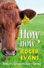 How Now? : Britain's Favourite Dairy Farmer - Book