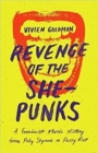 Revenge of the She-Punks : Poly Styrene to Pussy Riot - Book