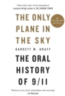The Only Plane in the Sky : The Oral History of 9/11 - Book