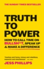 Truth to Power : 7 Ways to Call Time on B.S. - eBook
