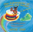 The Adventures of Amma and Kwessi - in Barbados : in the sparkling rainbow teacup and saucer - Book