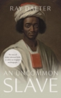 An Uncommon Slave - Book