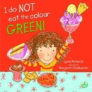 I Do Not Eat The Colour Green - Book