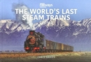 THE WORLD'S LAST STEAM TRAINS: CHINA - Book