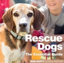 Rescue Dogs : The Essential Guide - Book