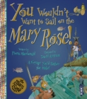 You Wouldn't Want To Sail on the Mary Rose! - Book