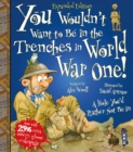 You Wouldn't Want To Be In The Trenches In World War I! - Book