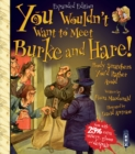 You Wouldn't Want To Meet Burke and Hare! - Book