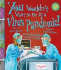You Wouldn't Want To Be In A Virus Pandemic! - Book