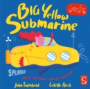 Sploosh! Big Yellow Submarine - Book