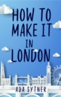 How To Make It In London - eBook
