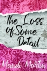 The Loss Of Some Detail - eBook