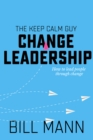 Change Leadership : how to lead people through change - eBook
