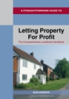 A Straightforward Guide To Letting Property For Profit : The Comprehensive Landlords Handbook - Book