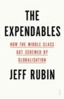 The Expendables : how the middle class got screwed by globalisation - Book