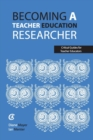 Becoming a teacher education researcher - Book