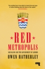 Red Metropolis : Socialism and the Government of London - Book