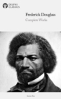 Delphi Complete Works of Frederick Douglass (Illustrated) - eBook