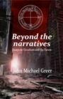 Beyond the Narratives : Essays on Occultism and the Future - eBook