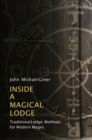Inside a Magical Lodge : Traditional Lodge Methods for Modern Mages - eBook