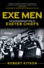 Exe Men : The Extraordinary Rise of the Exeter Chiefs - Book