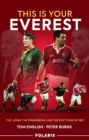 This is Your Everest : The Lions, The Springboks and the Epic Tour of 1997 - Book