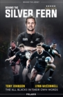 Behind the Silver Fern : The All Blacks in their Own Words - Book