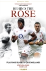 Behind the Rose : Playing Rugby for England - Book