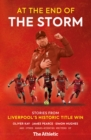 At the End of the Storm : Stories from Liverpool's Historic Title Win - Book