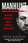 Manhunt : Hunting Britain's Most Wanted Murderer - Book